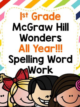 Wonders 1st Grade Spelling Word Work for THE ENTIRE YEAR!!!