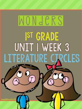 Wonders 1st Grade Unit 1 Week 3 Literature Circles