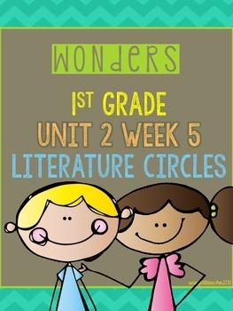 Wonders 1st Grade Unit 2 Week 5 Literature Circles