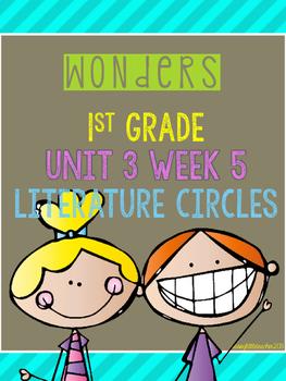 Wonders 1st Grade Unit 3 Week 5 Literature Circles