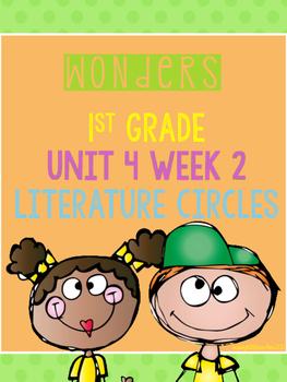 Wonders 1st Grade Unit 4 Week 2 Literature Circles