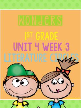 Wonders 1st Grade Unit 4 Week 3 Literature Circles