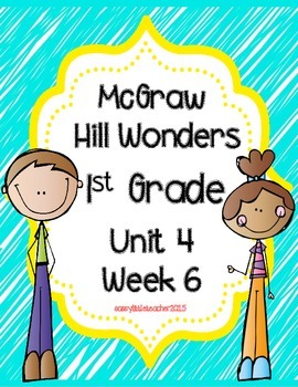 Wonders 1st Grade Unit 4 Week 6 Activities