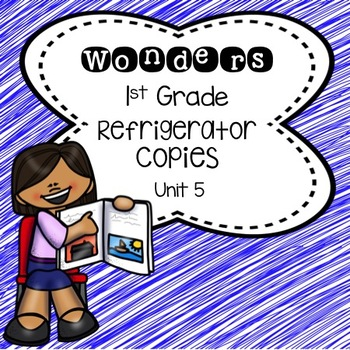 Wonders 1st Grade Unit 5 Refrigerator Copy