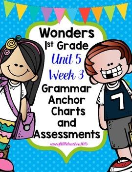 1st Grade Wonders Unit 5 Week 3 Grammar Charts and Assessments
