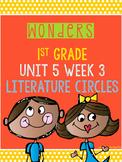 Wonders 1st Grade Unit 5 Week 3 Literature Circles
