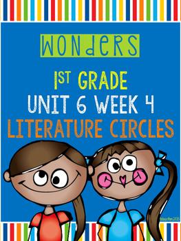 Wonders 1st Grade Unit 6 Week 4 Literature Circles