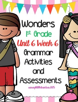 Wonders 1st Grade Unit 6 Week 6 Activities