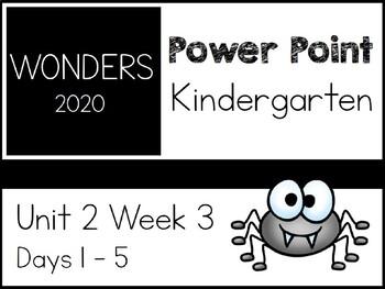 Wonders 2020.Kindergarten. Power Point. Unit 2 Week 3.