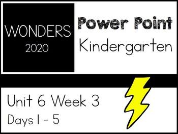 Wonders 2020. Kindergarten. Power Point. Unit 6 Week 3.