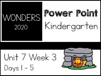 Wonders 2020. Kindergarten. Unit 7 Week 3. Power Point.