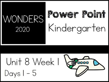 Wonders 2020. Kindergarten. Unit 8 Week 1. Power Point.