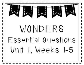 Wonders 2nd Grade Essential Questions Unit 1 Weeks 1-5