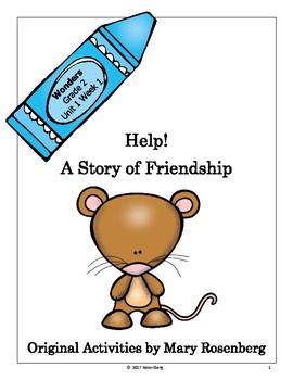 Wonders 2nd Grade Unit 1 Week 1 Help! A Story of Friendship Original Activities