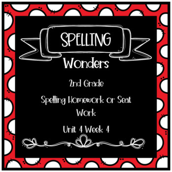 Wonders 2nd Grade Unit 4 Week 4 Homework or Seat Work