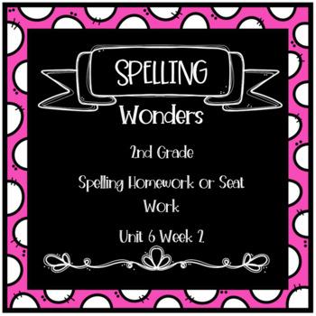 Wonders 2nd Grade Unit 6 Week 2 Homework or Seat Work