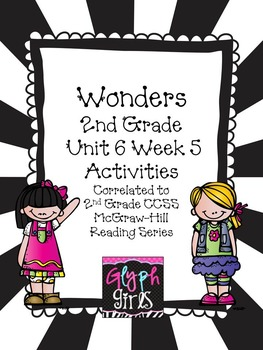 Wonders 2nd Grade Unit 6 Week 5 Activities