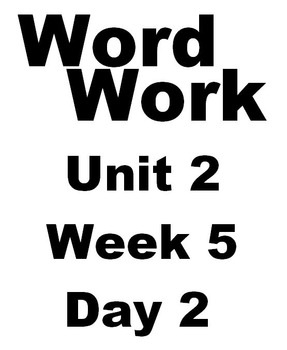 Wonders 2nd grade Word Work Unit 2 Week 5 Day 2