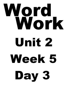 Wonders 2nd grade Word Work Unit 2 Week 5 Day 3