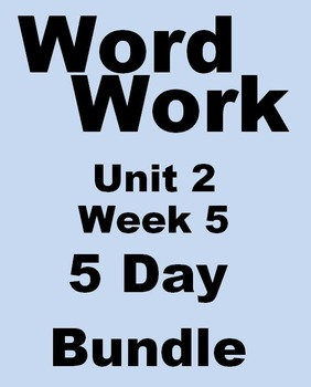 Wonders 2nd grade Word Work Unit 2 Week 5 Five Day Bundle