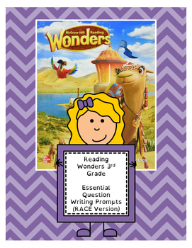 Wonders 3rd Gr. Essential ? Writing Prompts (w/RACE - All 6 units - 60 pages)