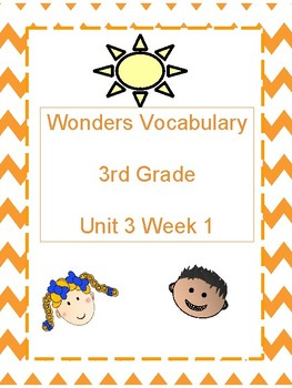 Wonders - 3rd Grade - Unit 3 Week 1 Vocabulary