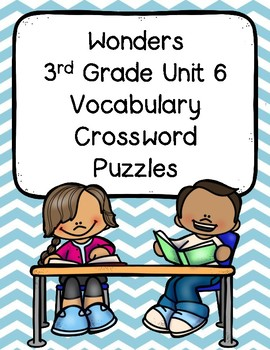Wonders 3rd Grade Vocabulary Crossword Puzzles Unit 6