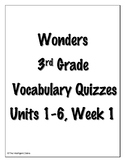 Wonders 3rd Grade Vocabulary Quizzes, Units 1 - 6, Week 1