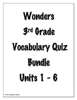Wonders 3rd Grade Vocabulary Quiz Bundle - Units 1 - 6