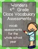 Wonders 4th Grade: Cloze Vocabulary Assessments