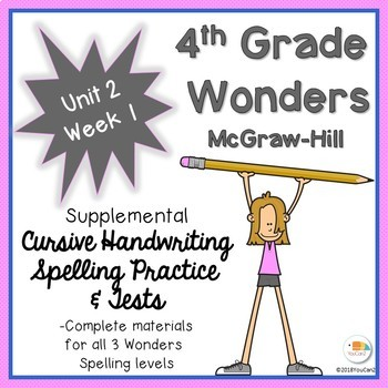 Wonders 4th Grade Cursive Writing Spelling Practice, Tests & More Unit 2, Week 1