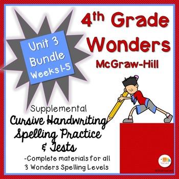 Wonders 4th Grade Cursive Writing Spelling Practice, Tests & More Unit 3 Bundle