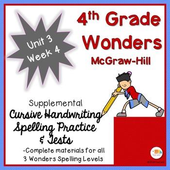 Wonders 4th Grade Cursive Writing Spelling Practice, Tests & More Unit 3, Week 4