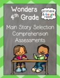 Wonders 4th Grade: Main Reading Story Selection Comprehension Assessments