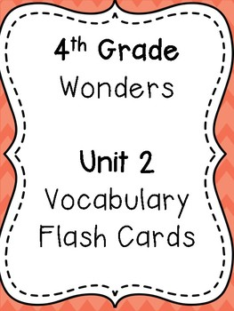 Wonders 4th Grade Vocabulary Flash Cards - Unit 2