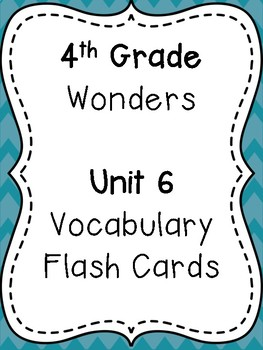 Wonders 4th Grade Vocabulary Flash Cards - Unit 6