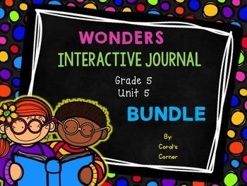 Wonders 5th Grade Interactive Journal Unit 5 BUNDLE