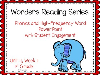 Wonders Reading Series, 1st Grade, Unit 4, Week 1  Interactive Powerpoint