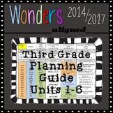 Wonders 2014/2017 3rd Grade Planning Guide; Units 1-6