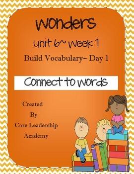 Wonders Build Vocabulary Day 1 ~Unit 6 Week 1