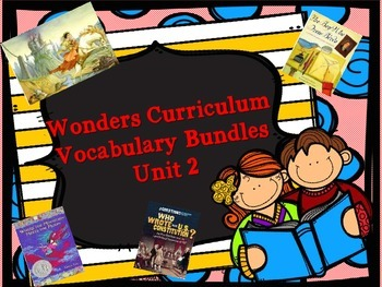 Wonders Curriculum - Vocabulary Bundle Unit 2