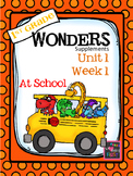 1st Grade Wonders - Unit 1 Week 1 - At School