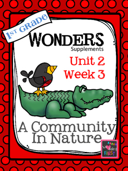 1st Grade Wonders (2014) - Unit 2 Week 3 - A Community In Nature