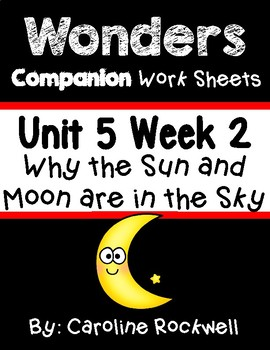 Wonders First Grade Centers Unit 5 Week 2 Worksheet Set. Why The Sun and Moon