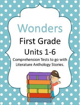 Wonders First Grade Comprehension Tests