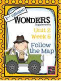 1st Grade Wonders - Unit 2 Week 5 - Follow The Map