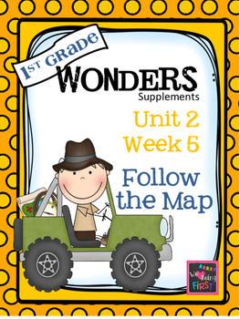 1st Grade Wonders - Unit 2 Week 5 - Follow The Map