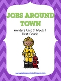 Jobs Around Town - Wonders First Grade -  - Unit 2 Week 1