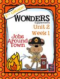 1st Grade Wonders (2014) - Unit 2 Week 1 - Jobs Around Town