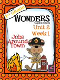 1st Grade Wonders - Unit 2 Week 1 - Jobs Around Town